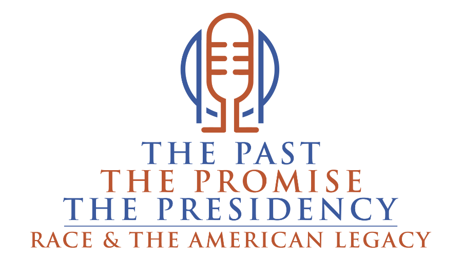 The Past, The Promise, The Presidency Podcast